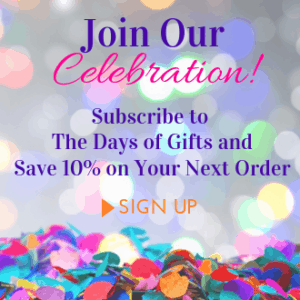 Subscribe to The Days of Gifts Newsletter and Save 10%